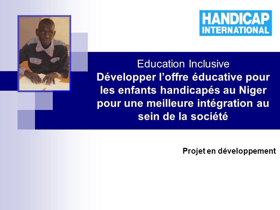 Education Inclusive Développer loffre éducative pour les enfants handicapés au Niger pour une meilleure intégration au sein de la société Projet en dé