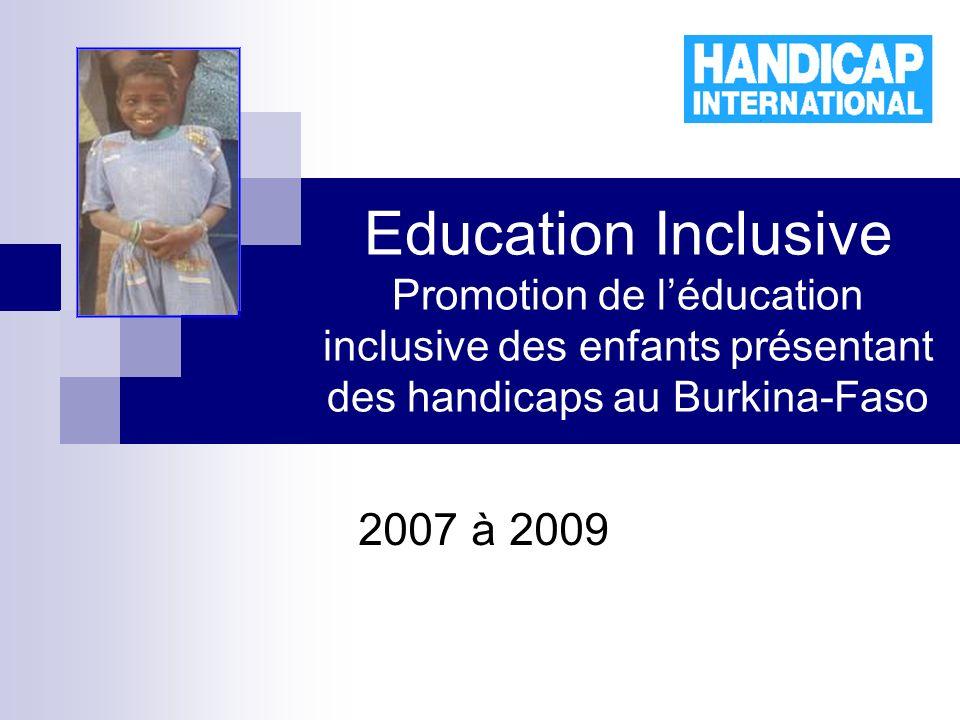 Education Inclusive Promotion de léducation inclusive des enfants présentant des handicaps au Burkina-Faso 2007 à 2009