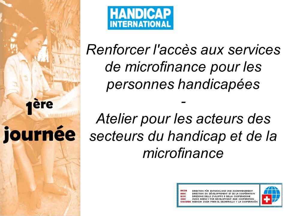 Renforcer l'accès aux services de microfinance pour les personnes handicapées - Atelier pour les acteurs des secteurs du handicap et de la microfinanc