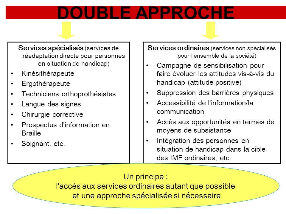 DOUBLE APPROCHE Services spécialisés (services de réadaptation directe pour personnes en situation de handicap) Kinésithérapeute Ergothérapeute Techni