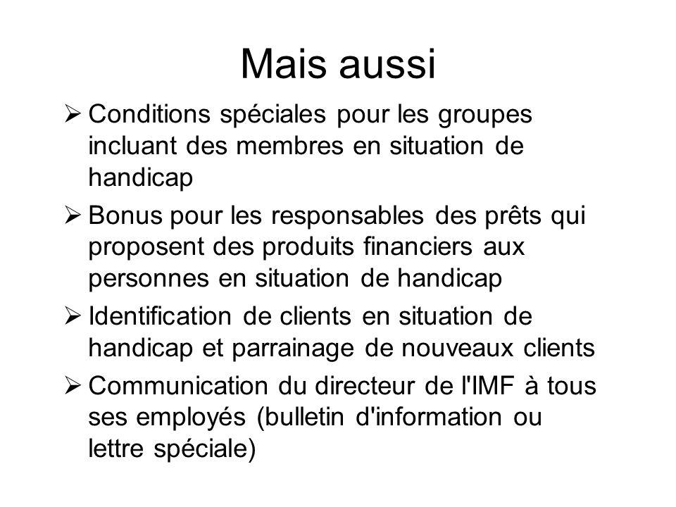 Conditions spéciales pour les groupes incluant des membres en situation de handicap Bonus pour les responsables des prêts qui proposent des produits f
