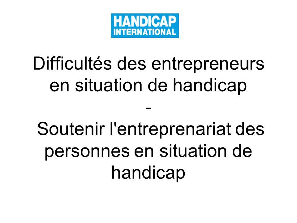Difficultés des entrepreneurs en situation de handicap - Soutenir l entreprenariat des personnes en situation de handicap