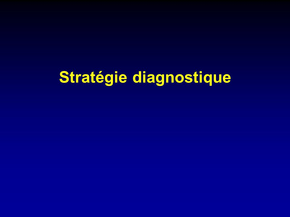 Stratégie diagnostique