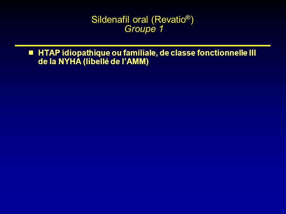 HTAP idiopathique ou familiale, de classe fonctionnelle III de la NYHA (libellé de lAMM) Sildenafil oral (Revatio ® ) Groupe 1