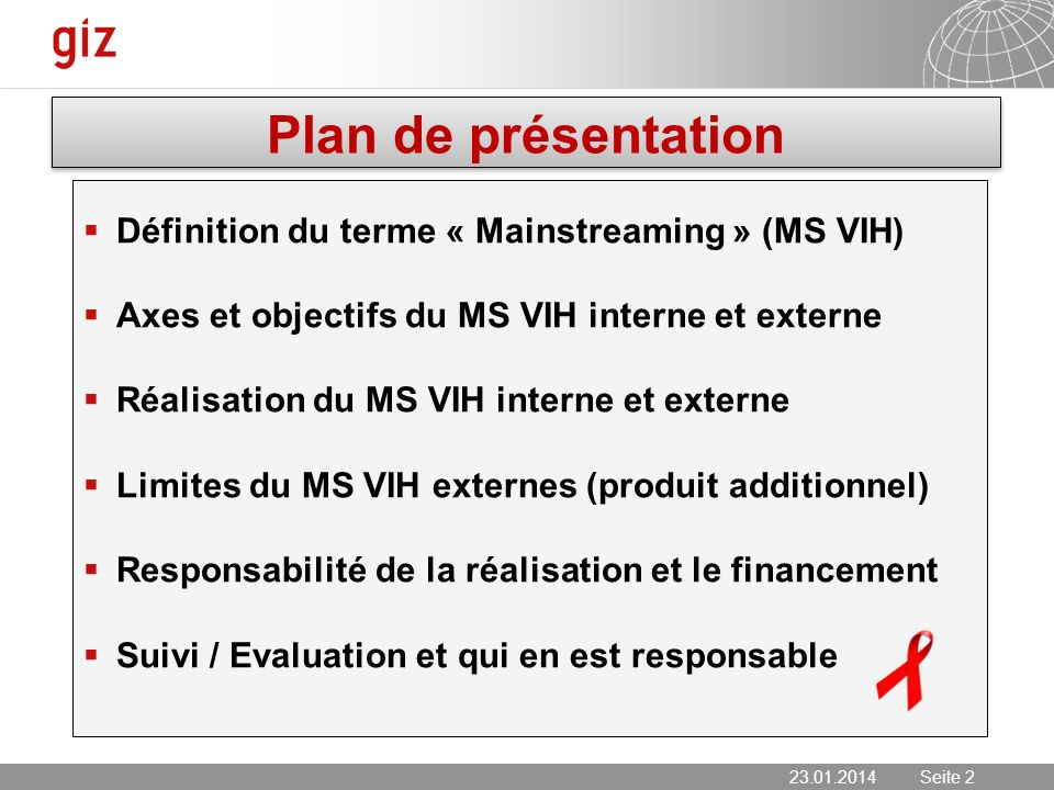 23.01.2014 Seite 2 Seite 2 Plan de présentation Définition du terme « Mainstreaming » (MS VIH) Axes et objectifs du MS VIH interne et externe Réalisat