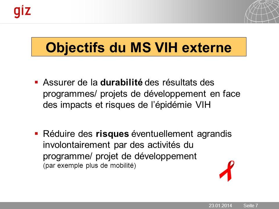 23.01.2014 Seite 7 Seite 7 Objectifs du MS VIH externe Assurer de la durabilité des résultats des programmes/ projets de développement en face des imp