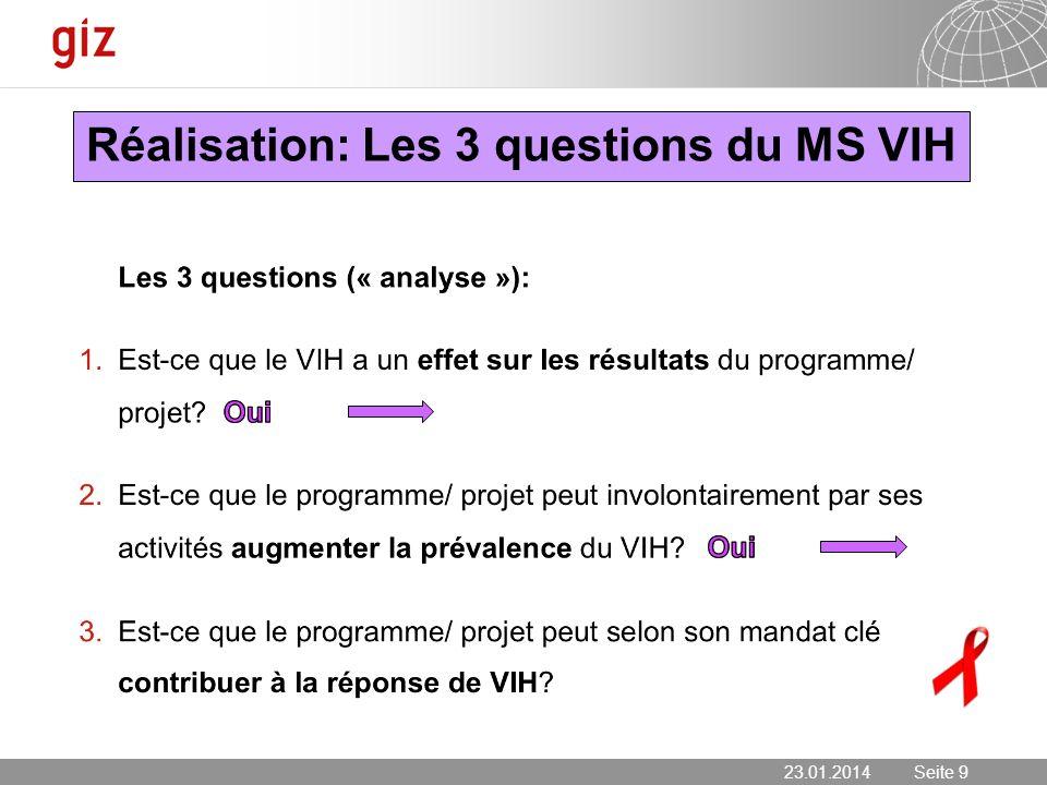 23.01.2014 Seite 9 Seite 9 Réalisation: Les 3 questions du MS VIH 23.01.2014