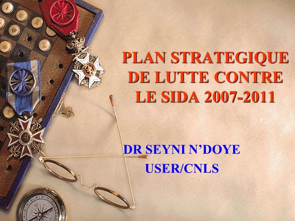 VI.2 OBJECTIFS STRATÉGIQUES Obj stratégique 1 : Renforcer la prévention de la transmission du VIH/SIDA Obj stratégique 2 : Améliorer la prise en charge globale des PVVIH et des OEV Obj stratégique 3 : Promouvoir un environnement socio économique, politique et éthique favorable à la réduction de la vulnérabilité au VIH/SIDA Obj stratégique 4 : Renforcer le Suivi Evaluation et développer la recherche Obj stratégique 5 : Renforcer la gestion et la coordination