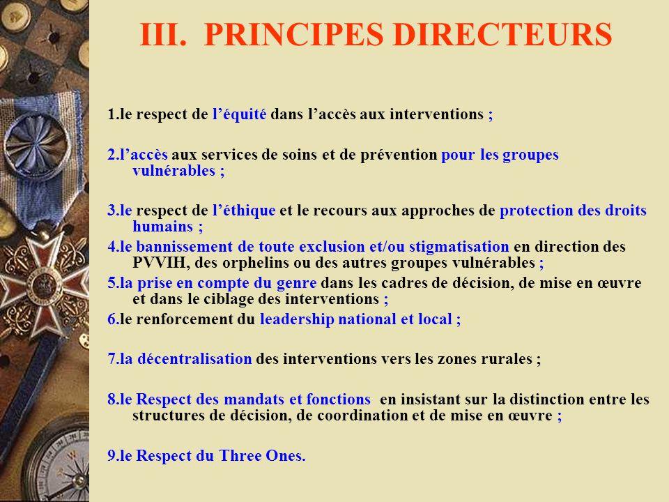 III. PRINCIPES DIRECTEURS 1.le respect de léquité dans laccès aux interventions ; 2.laccès aux services de soins et de prévention pour les groupes vul