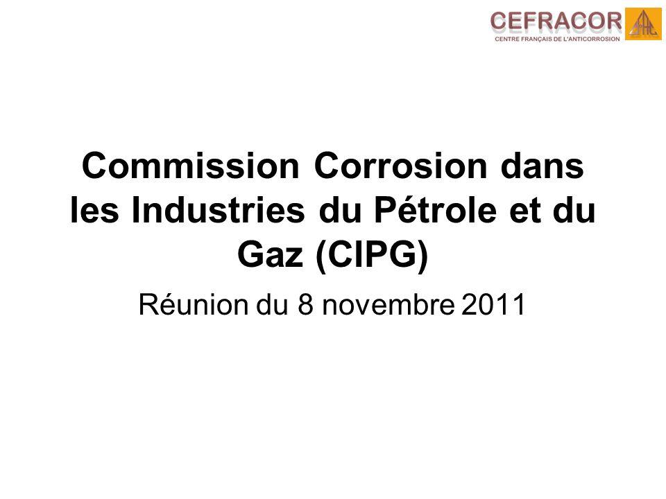 Commission Corrosion dans les Industries du Pétrole et du Gaz (CIPG) Réunion du 8 novembre 2011