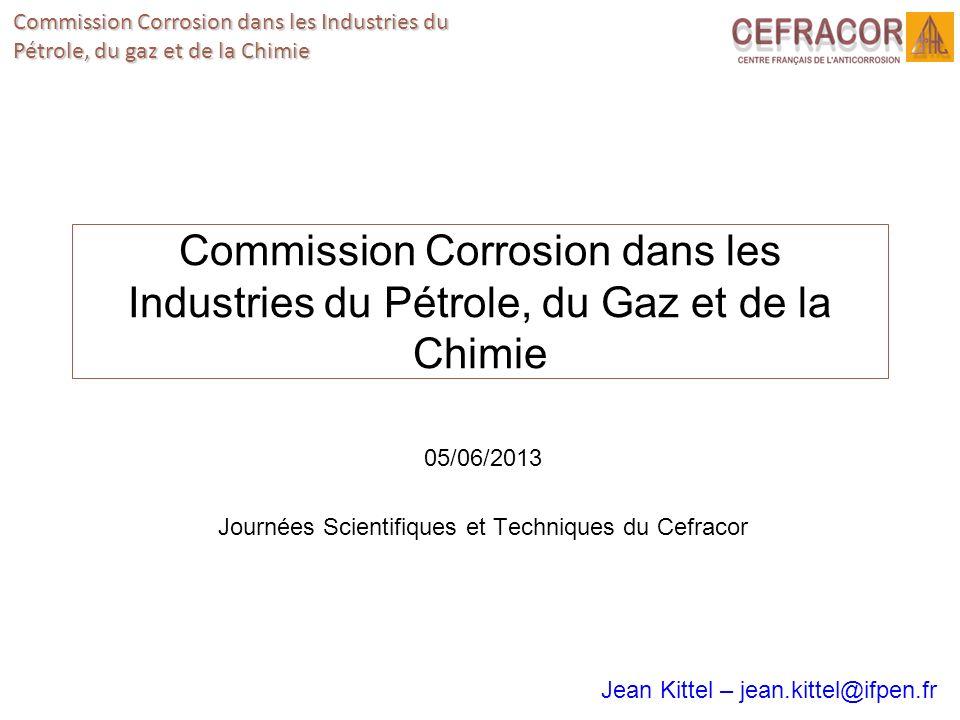 Commission Corrosion dans les Industries du Pétrole, du gaz et de la Chimie Commission Corrosion dans les Industries du Pétrole, du Gaz et de la Chimi