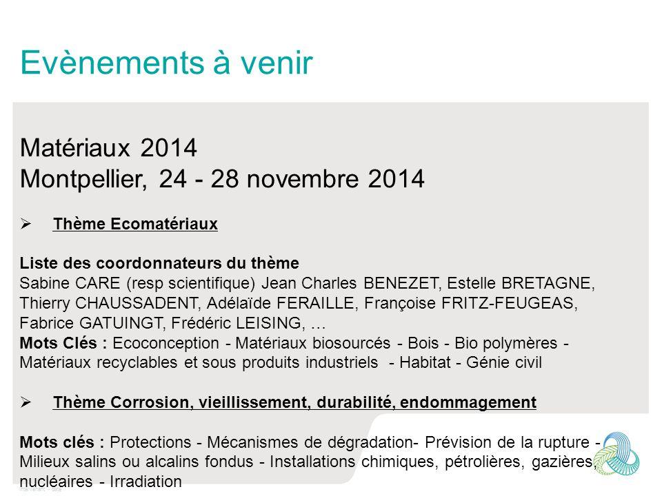 Intervenant - date Evènements à venir Matériaux 2014 Montpellier, 24 - 28 novembre 2014 Thème Ecomatériaux Liste des coordonnateurs du thème Sabine CA