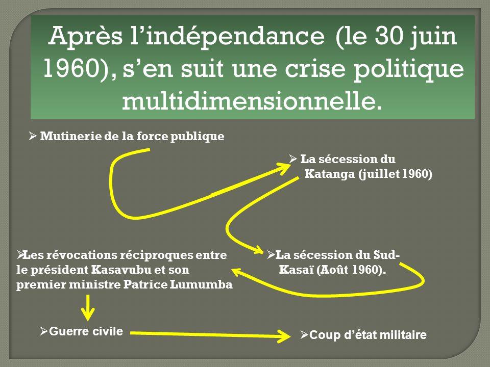 Après lindépendance (le 30 juin 1960), sen suit une crise politique multidimensionnelle.