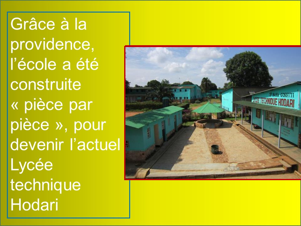 Grâce à la providence, lécole a été construite « pièce par pièce », pour devenir lactuel Lycée technique Hodari