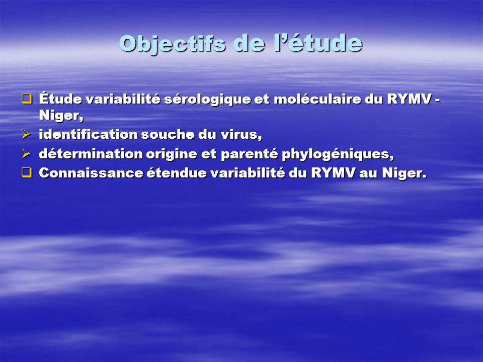 Objectifs de létude Objectifs de létude Étude variabilité sérologique et moléculaire du RYMV - Niger, Étude variabilité sérologique et moléculaire du