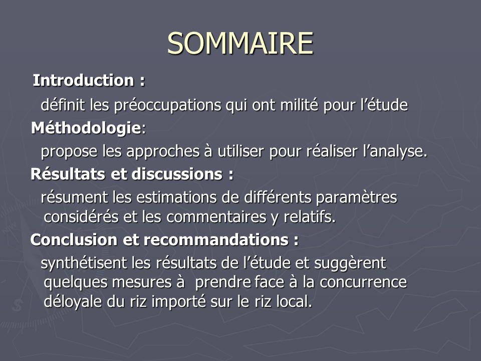 SOMMAIRE Introduction : Introduction : définit les préoccupations qui ont milité pour létude définit les préoccupations qui ont milité pour létude Mét