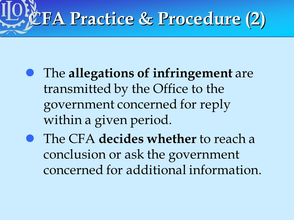 CFA Practice & Procedure (2) lThe allegations of infringement are transmitted by the Office to the government concerned for reply within a given perio