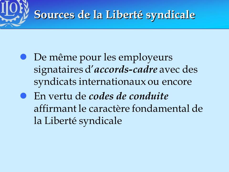 Sources de la Liberté syndicale lDe même pour les employeurs signataires d accords-cadre avec des syndicats internationaux ou encore lEn vertu de code