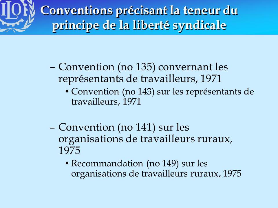 Conventions précisant la teneur du principe de la liberté syndicale –Convention (no 135) convernant les représentants de travailleurs, 1971 Convention