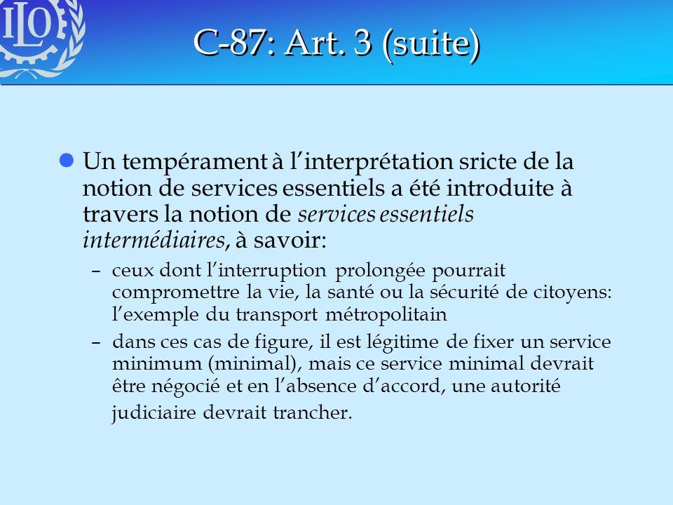 C-87: Art. 3 (suite) lUn tempérament à linterprétation sricte de la notion de services essentiels a été introduite à travers la notion de services ess