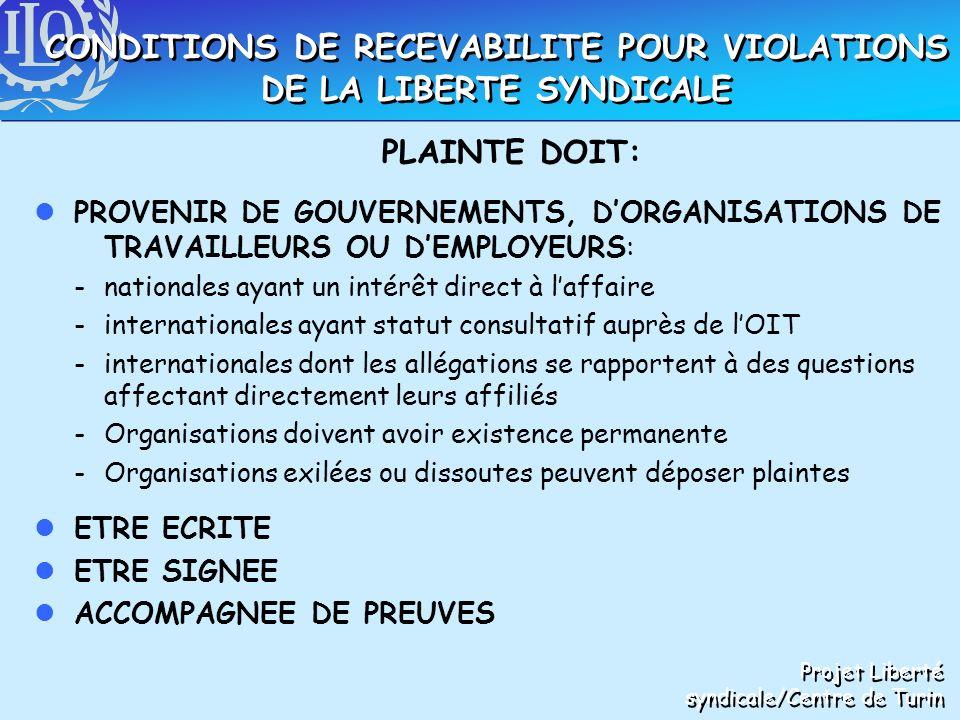 PLAINTE DOIT: lPROVENIR DE GOUVERNEMENTS, DORGANISATIONS DE TRAVAILLEURS OU DEMPLOYEURS: -nationales ayant un intérêt direct à laffaire -international