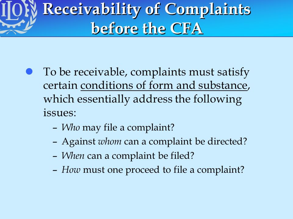 Receivability of Complaints before the CFA lTo be receivable, complaints must satisfy certain conditions of form and substance, which essentially addr