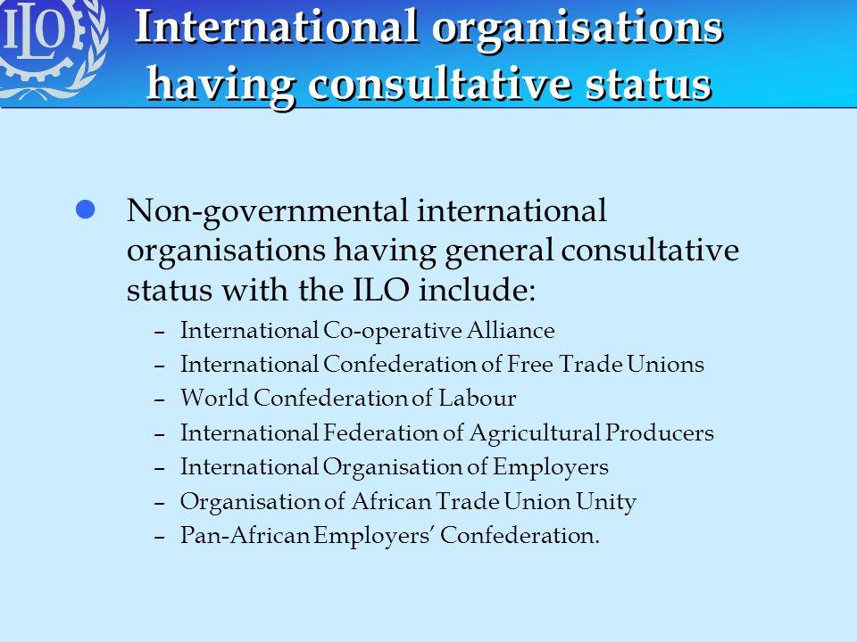 International organisations having consultative status lNon-governmental international organisations having general consultative status with the ILO i