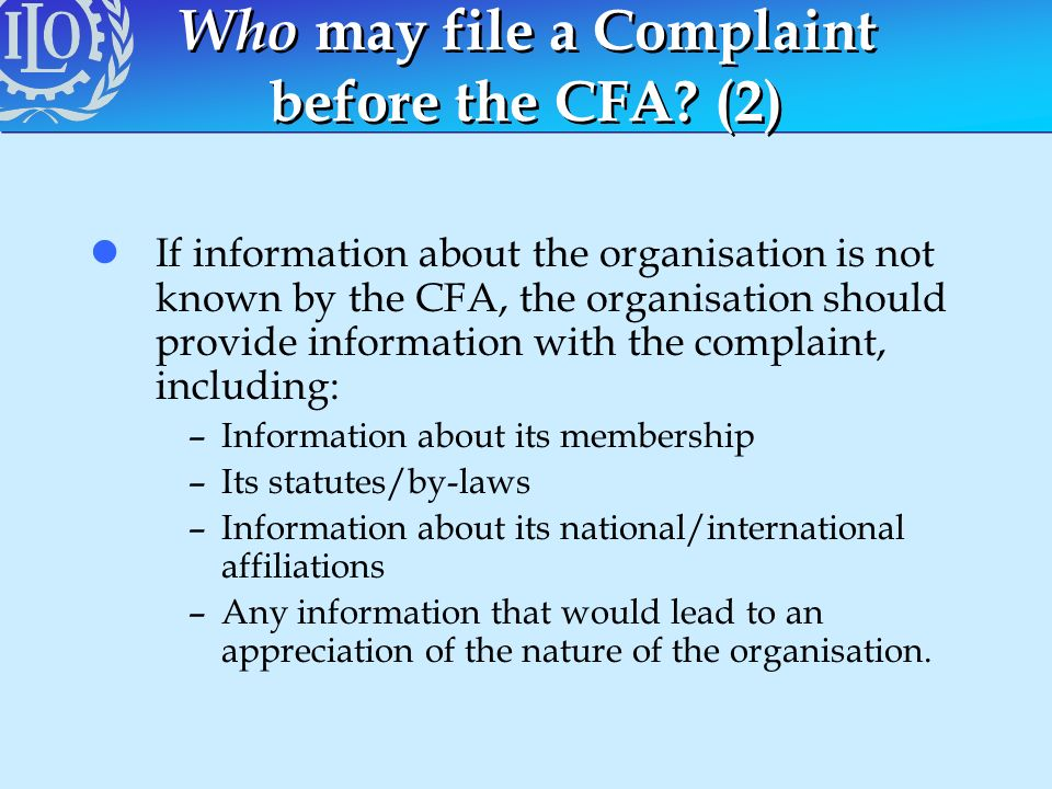 Who may file a Complaint before the CFA? (2) lIf information about the organisation is not known by the CFA, the organisation should provide informati