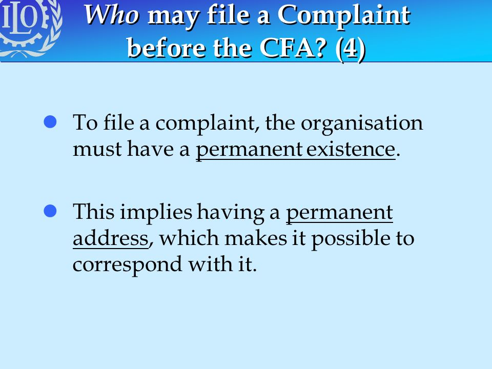 Who may file a Complaint before the CFA? (4) lTo file a complaint, the organisation must have a permanent existence. lThis implies having a permanent