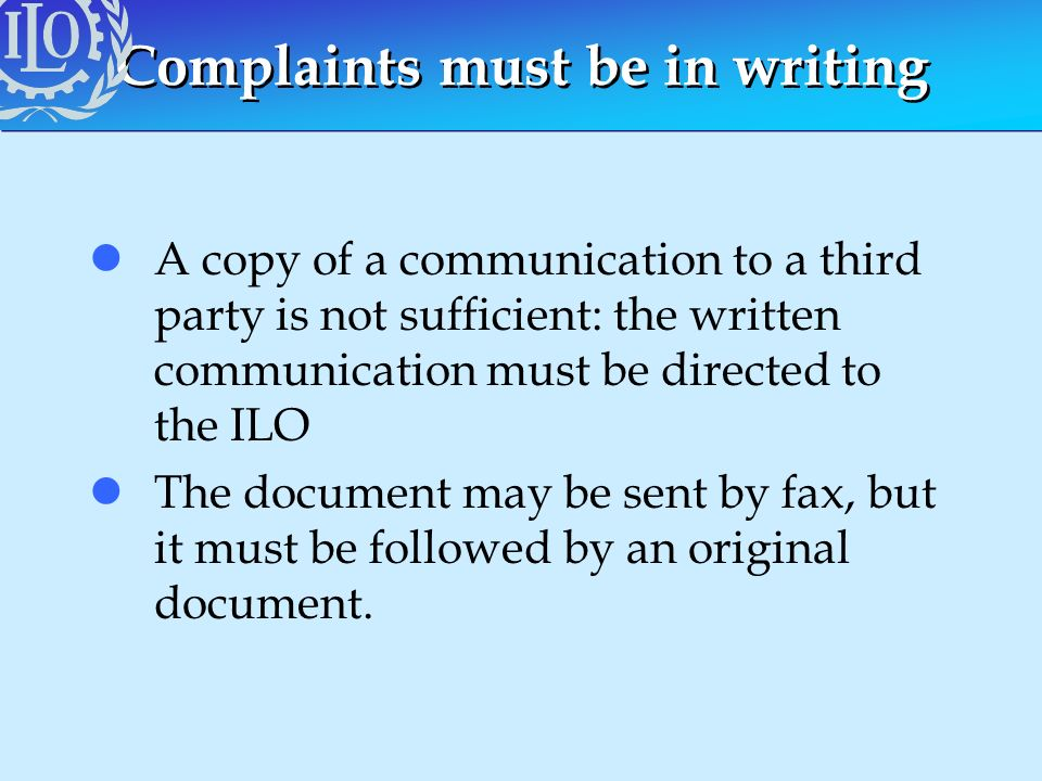 Complaints must be in writing lA copy of a communication to a third party is not sufficient: the written communication must be directed to the ILO lTh