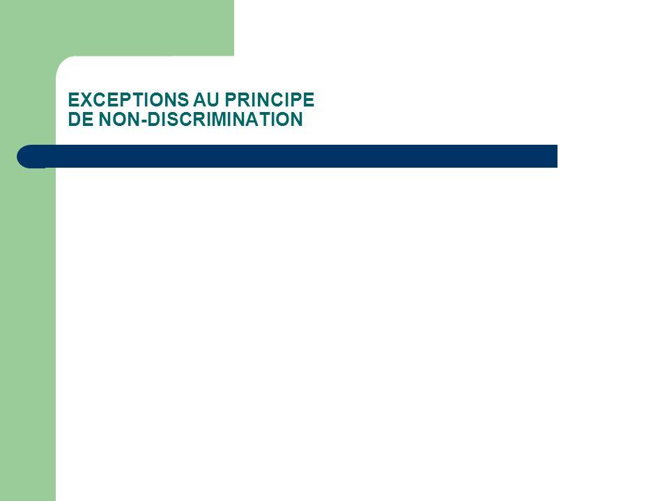 EXCEPTIONS AU PRINCIPE DE NON-DISCRIMINATION