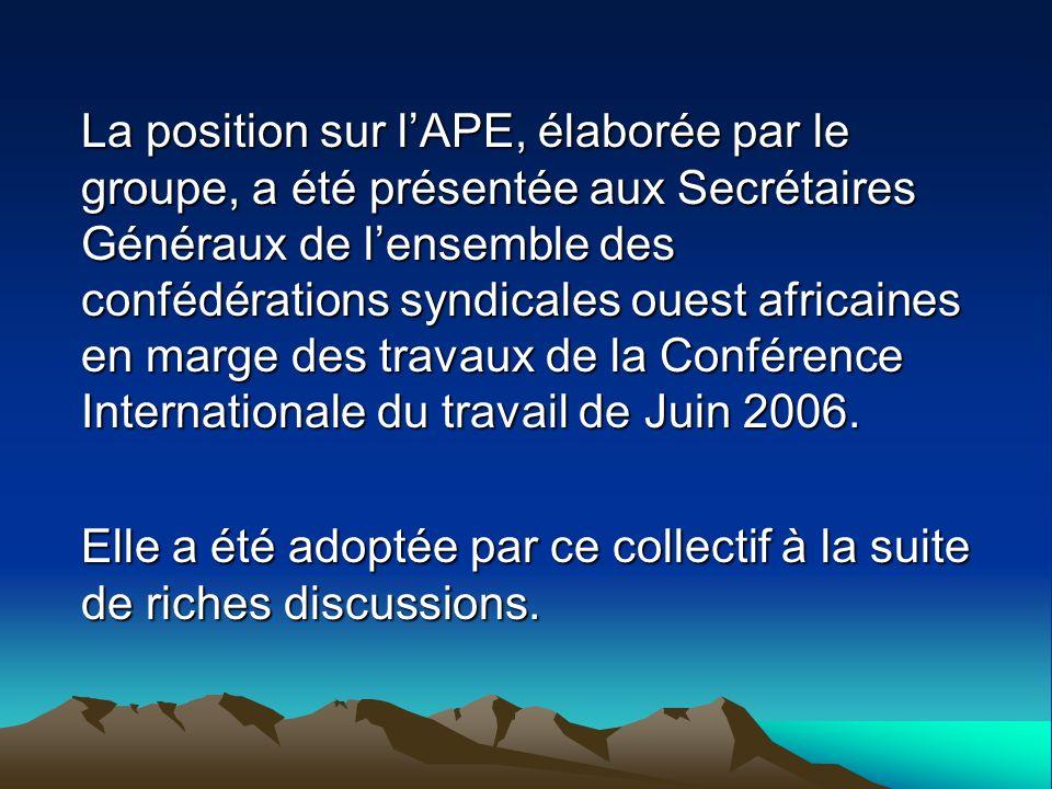 La position sur lAPE, élaborée par le groupe, a été présentée aux Secrétaires Généraux de lensemble des confédérations syndicales ouest africaines en marge des travaux de la Conférence Internationale du travail de Juin 2006.