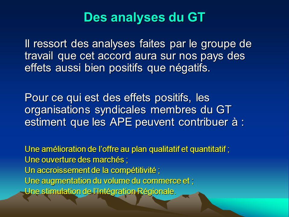Des analyses du GT Il ressort des analyses faites par le groupe de travail que cet accord aura sur nos pays des effets aussi bien positifs que négatifs.