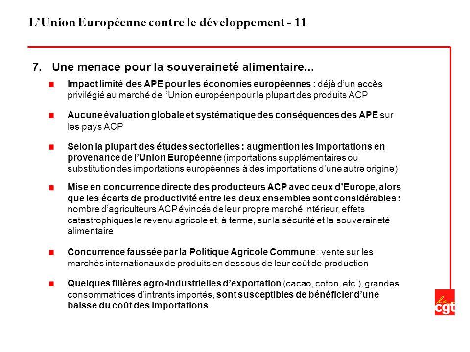 LUnion Européenne contre le développement - 11 7. Une menace pour la souveraineté alimentaire... Impact limité des APE pour les économies européennes