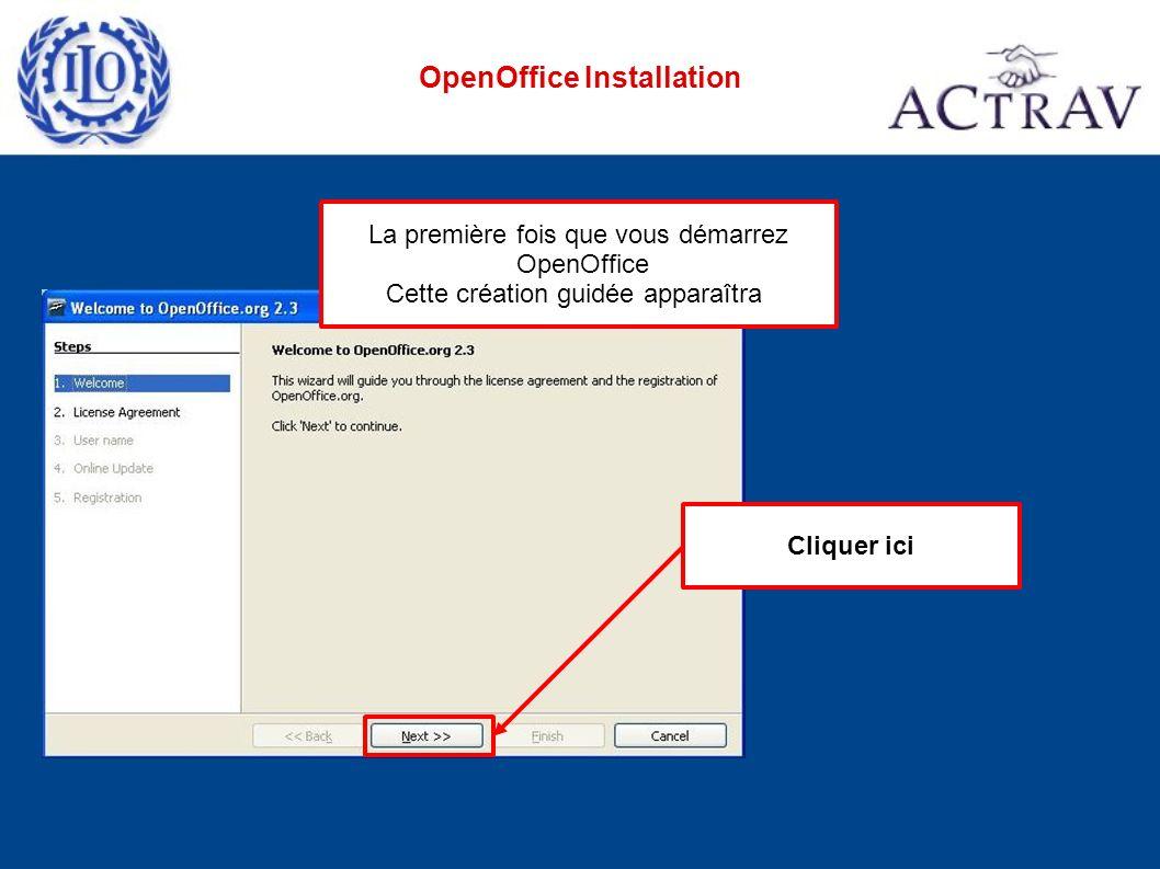 Cliquer ici La première fois que vous démarrez OpenOffice Cette création guidée apparaîtra OpenOffice Installation