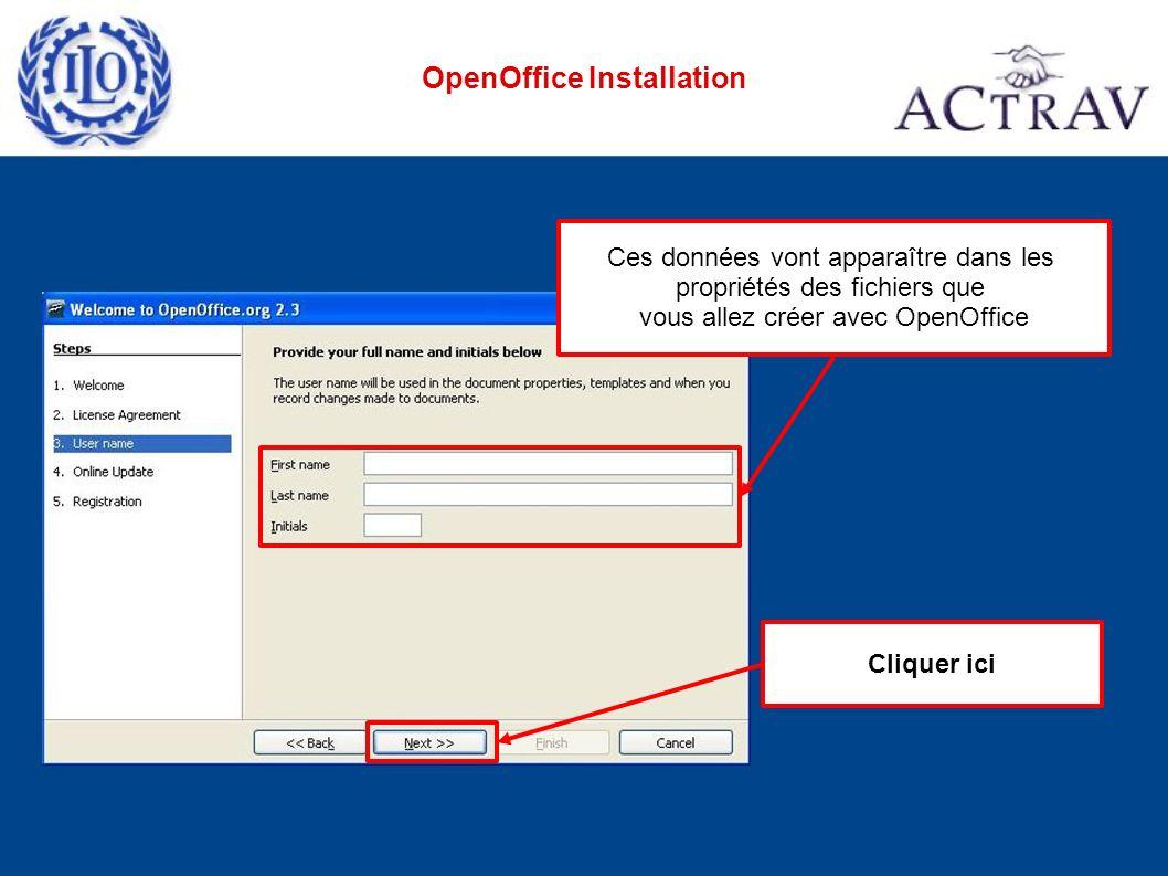 Cliquer ici Ces données vont apparaître dans les propriétés des fichiers que vous allez créer avec OpenOffice OpenOffice Installation