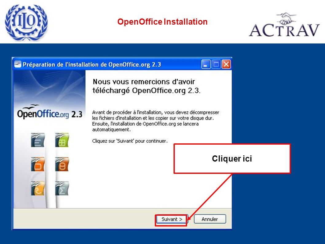 Ne pas toucher cette adresse Cliquer ici OpenOffice Installation