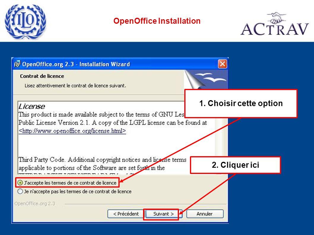 Cliquer ici OpenOffice Installation Cocher cette boîte pour refuser De vous enregistrer