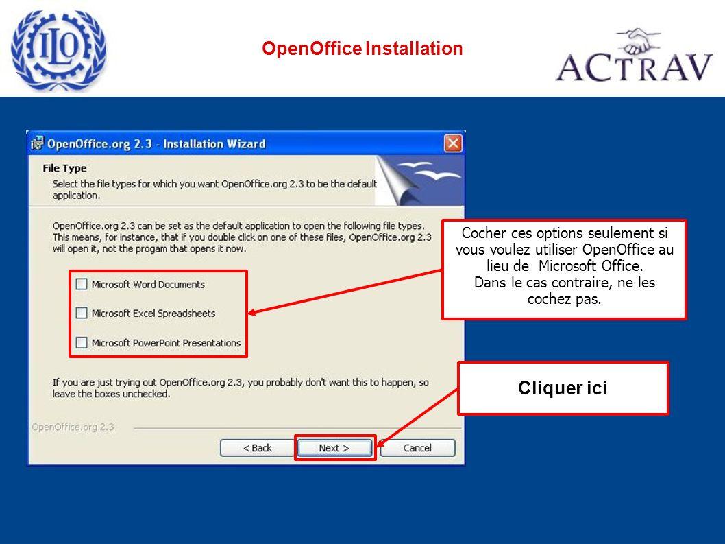 Cocher ces options seulement si vous voulez utiliser OpenOffice au lieu de Microsoft Office.