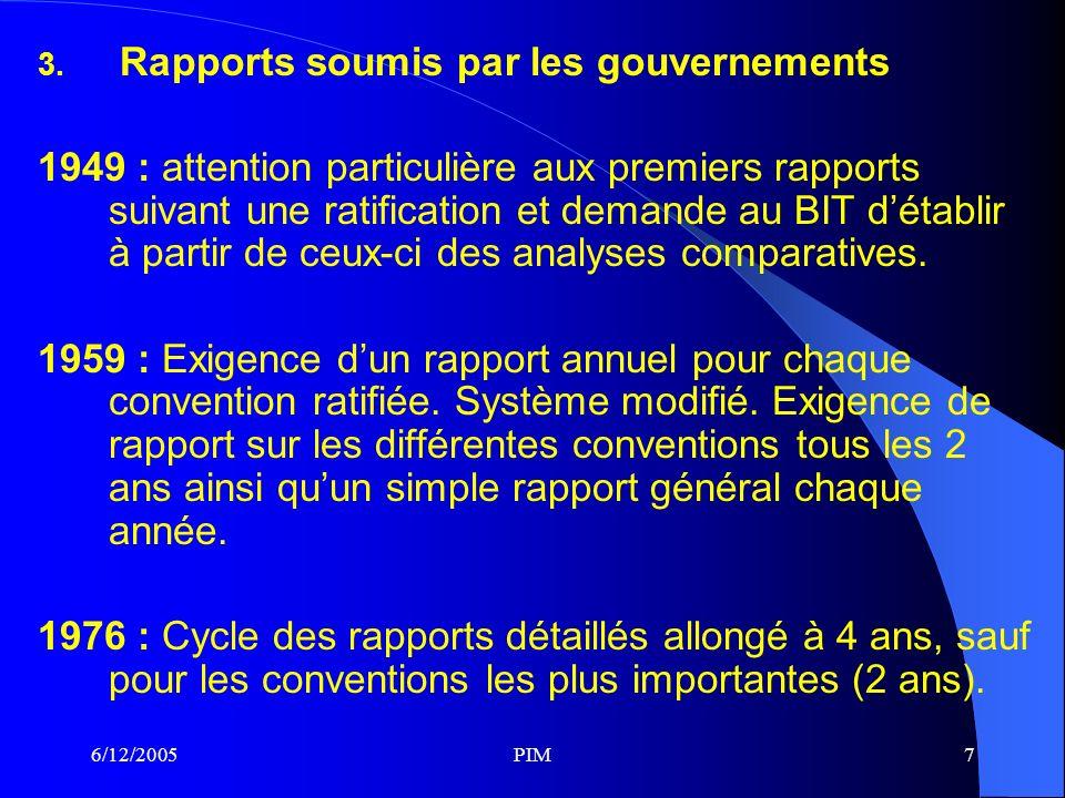 6/12/2005PIM18 En conclusion Ces améliorations aboutissent grâce au dialogue qui sinstaure de façon permanente entre les experts de la Commission par le biais des normes et les gouvernements.