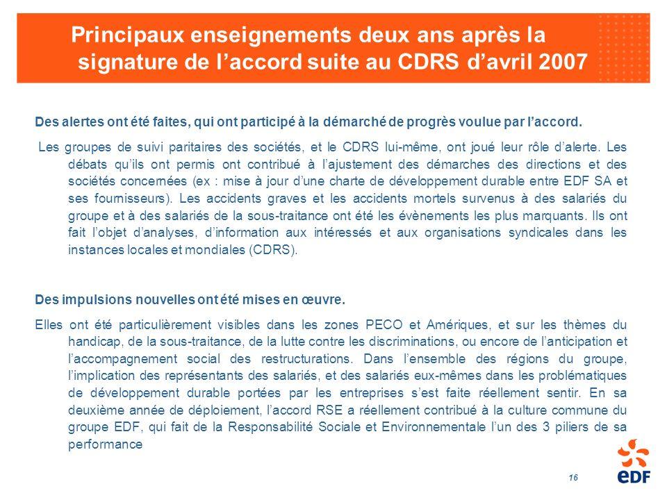 16 Principaux enseignements deux ans après la signature de laccord suite au CDRS davril 2007 Des alertes ont été faites, qui ont participé à la démarc