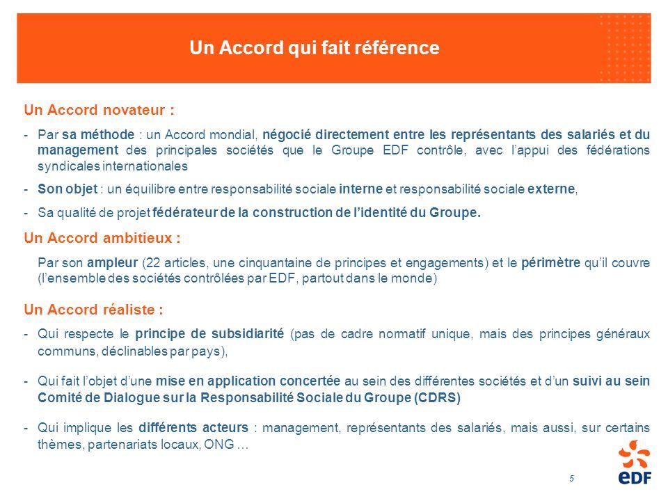 5 Un Accord qui fait référence Un Accord novateur : -Par sa méthode : un Accord mondial, négocié directement entre les représentants des salariés et d