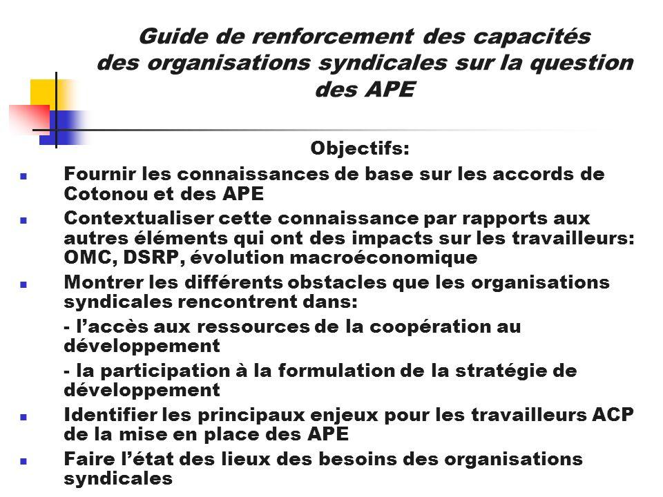Guide de renforcement des capacités des organisations syndicales sur la question des APE Objectifs: Fournir les connaissances de base sur les accords