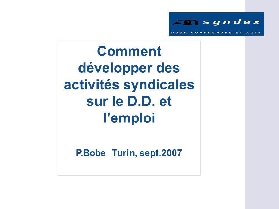 Comment développer des activités syndicales sur le D.D. et lemploi P.Bobe Turin, sept.2007
