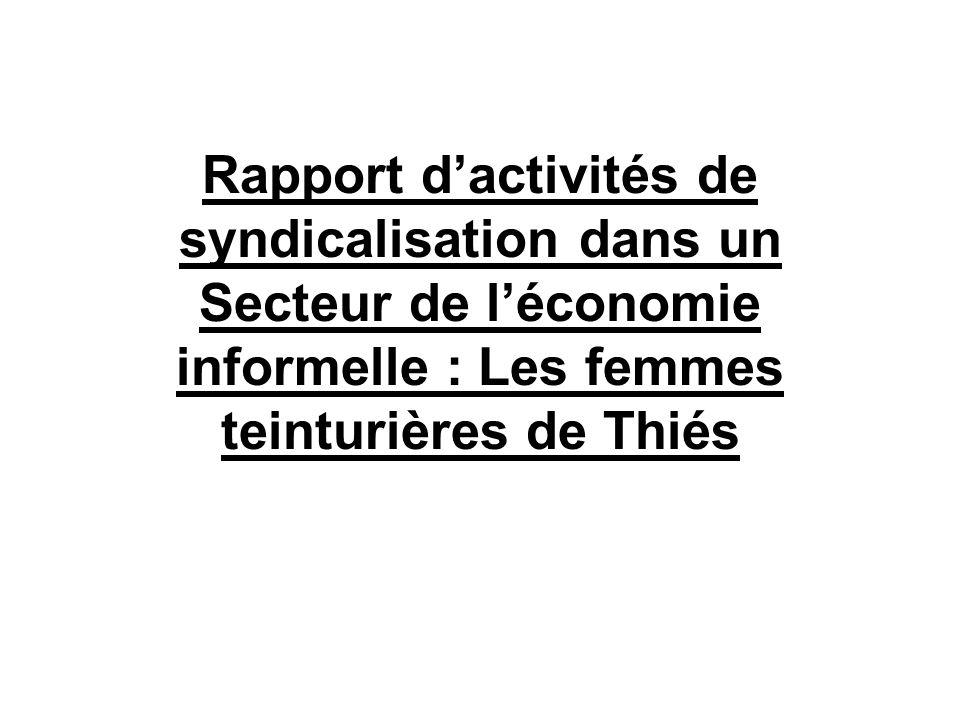 Rapport dactivités de syndicalisation dans un Secteur de léconomie informelle : Les femmes teinturières de Thiés