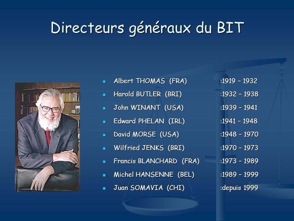 Directeurs généraux du BIT Albert THOMAS (FRA):1919 – 1932 Albert THOMAS (FRA):1919 – 1932 Harold BUTLER (BRI) :1932 – 1938 Harold BUTLER (BRI) :1932