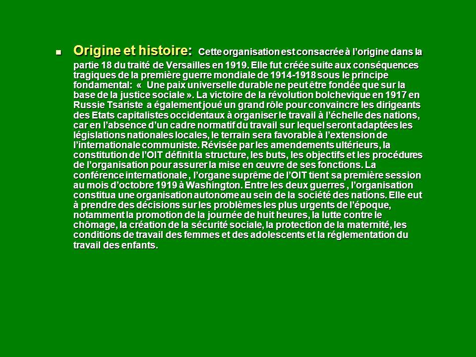 Origine et histoire: Cette organisation est consacrée à lorigine dans la partie 18 du traité de Versailles en 1919. Elle fut créée suite aux conséquen