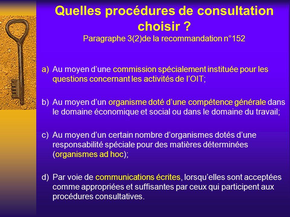 Quelles procédures de consultation choisir ? Paragraphe 3(2)de la recommandation n°152 a)Au moyen dune commission spécialement instituée pour les ques