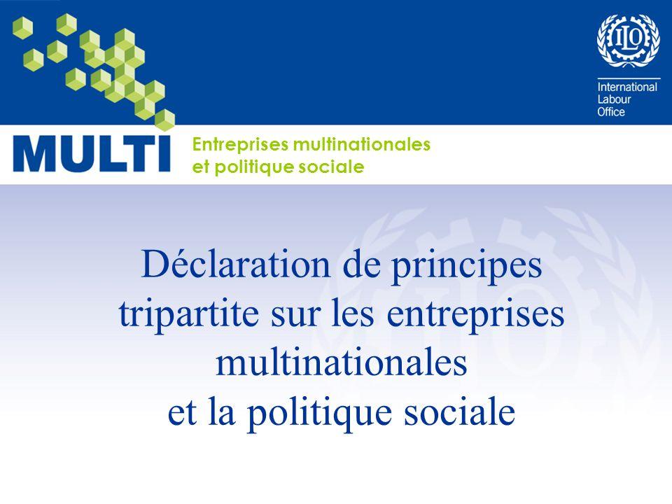 Déclaration de principes tripartite sur les entreprises multinationales et la politique sociale Entreprises multinationales et politique sociale