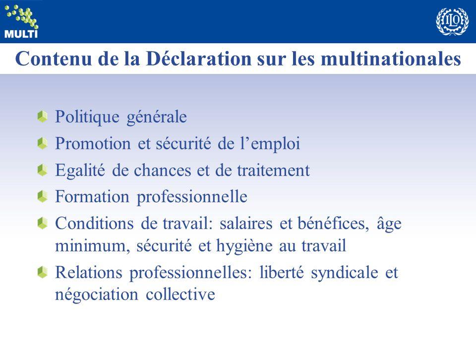 Contenu de la Déclaration sur les multinationales Politique générale Promotion et sécurité de lemploi Egalité de chances et de traitement Formation pr